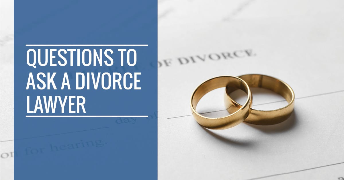 Questions To Ask Divorce Lawyer2